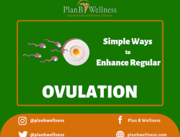 SIMPLE WAYS TO ENHANCE REGULAR OVULATION