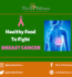 HEALTHY FOODS TO FIGHT BREAST CANCER