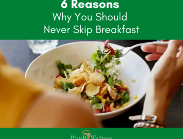 6 Reasons Why You Should Never Skip Breakfast